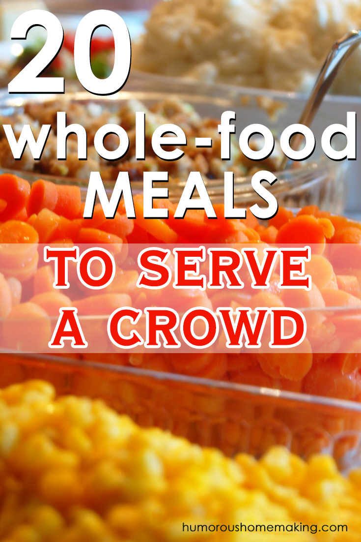 20 Delicious, Whole Food Meals To Serve A Crowd #familypicnicfoods