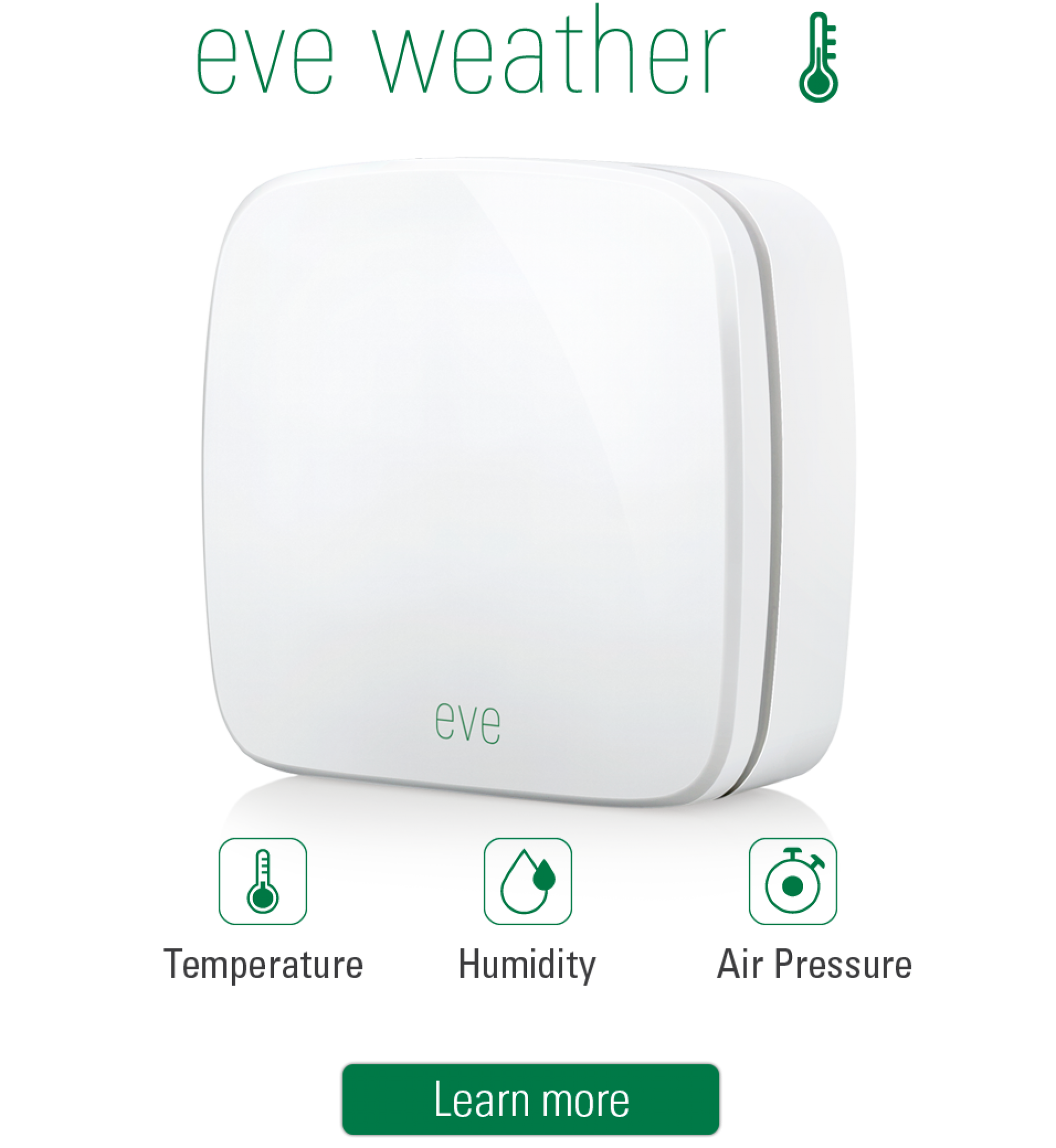 EVE Weather monitors outdoor conditions and reports it to your smart phone.