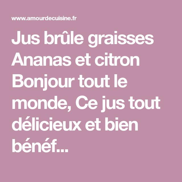 Jus Brûle Graisses Ananas Et Citron Amour De Cuisine Recipe Blackberry Nutrition Nutrition Certification Nutrition Course