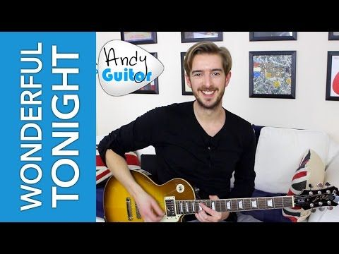 Wonderful Tonight Guitar Lesson SOLO + EASY CHORDS - Eric ...