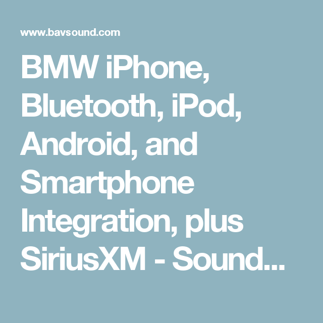 BMW iPhone, Bluetooth, iPod, Android, and Smartphone
