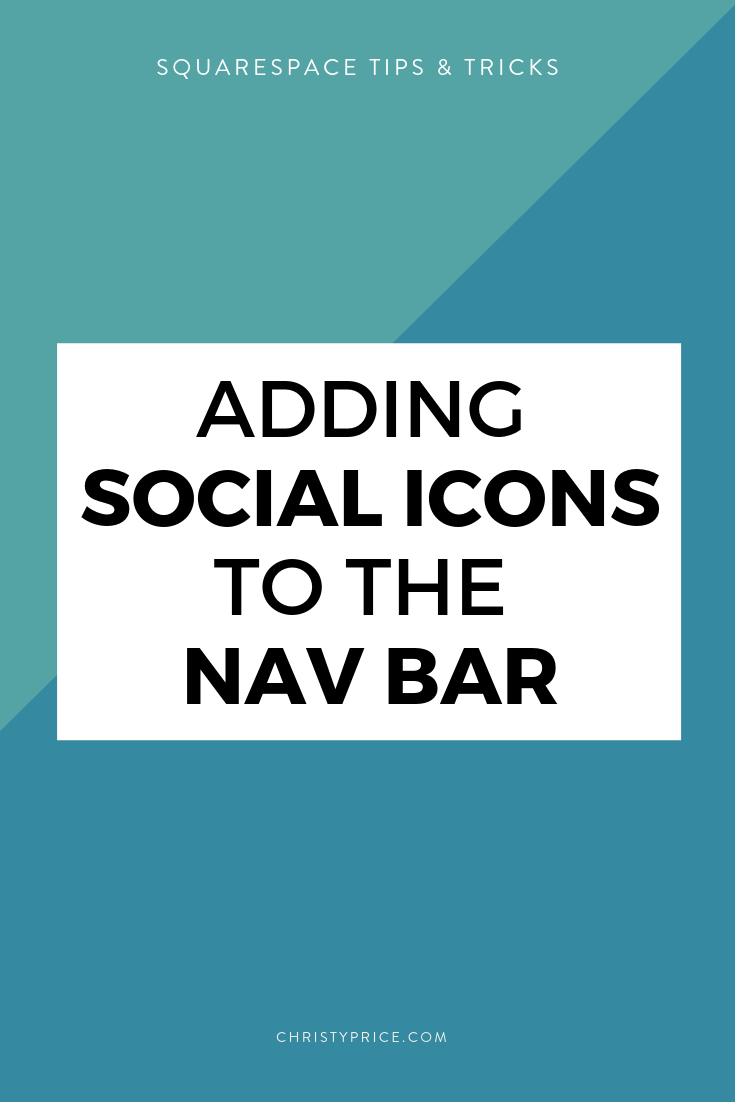 How To Add Social Media Icons To Squarespace Navigation Squarespace Web Design By Christy Price Austin Texas Social Media Icons Media Icon Squarespace Web Design