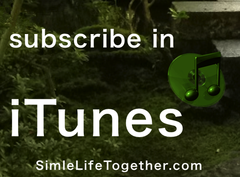 Click to Listen and Subscribe to Simple Life Together in