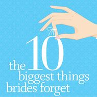 top ten things that brides tend to forget, but need to remember.