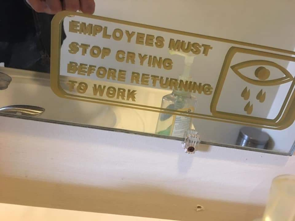 Employees Must Stop Crying Before Returning To Work Bathroom Sign Work Humor Work Memes Funny Images