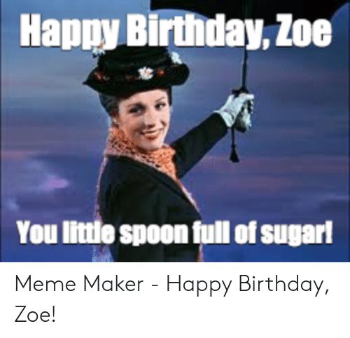 Happy Birthday Zoe Meme Happy Birthday Happy Birthday Fun