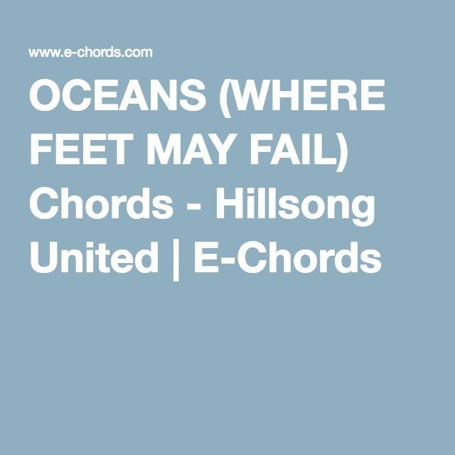 OCEANS (WHERE FEET MAY FAIL) Chords - Hillsong United | E-Chords ...