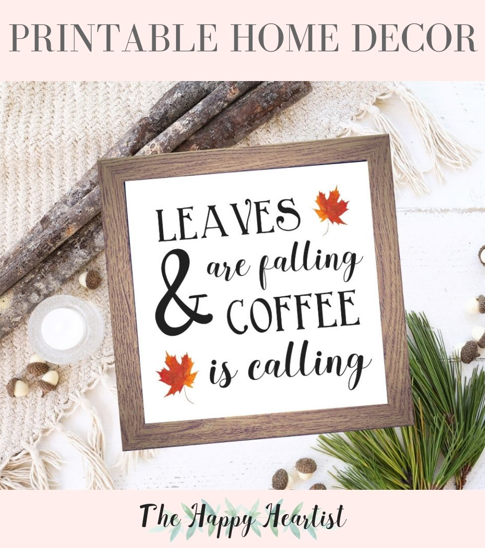 Printable Fall Sign Leaves Are Falling Coffee Is Calling Print