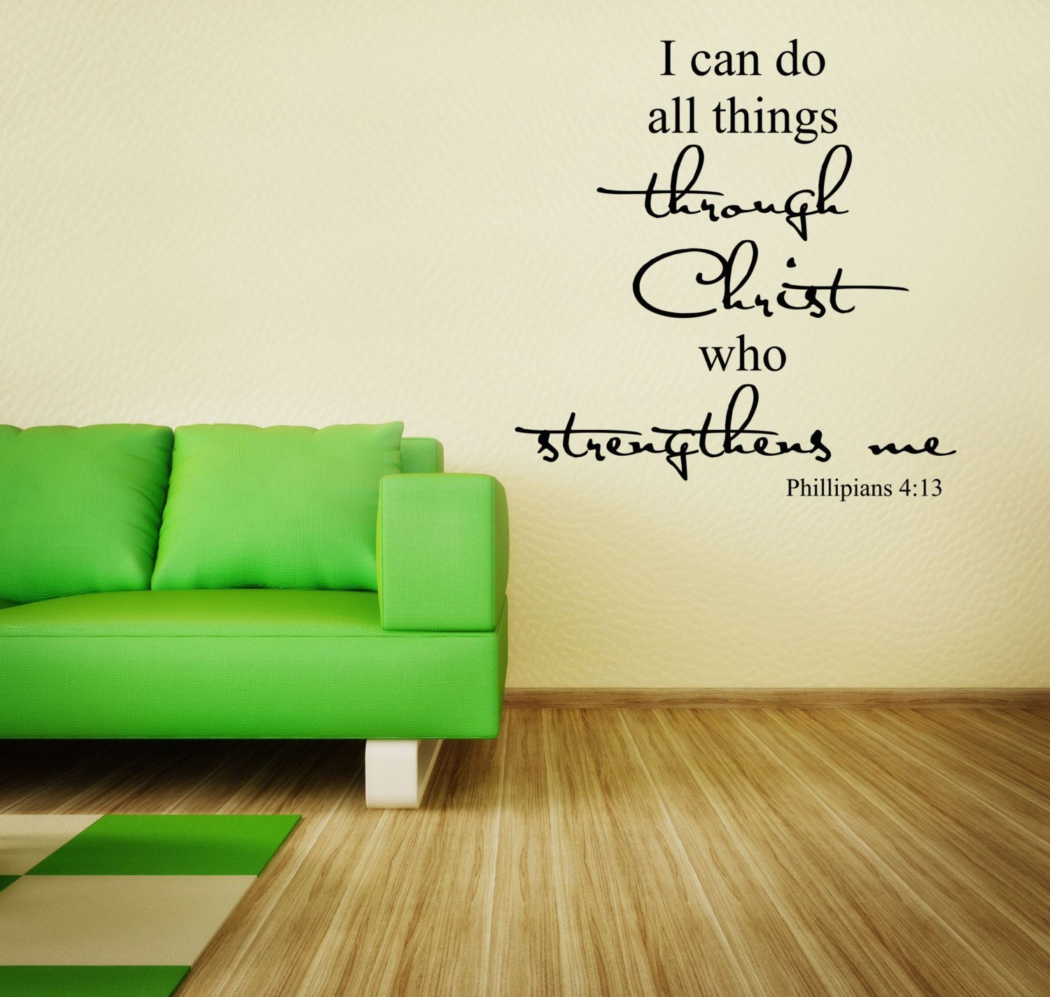 I can do all things through Christ that strengthens me Phillipians 4 ...