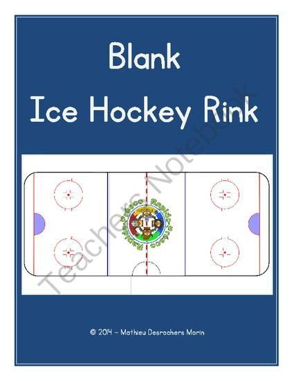 Blank Ice Hockey Rink From Matthew Morin On Teachersnotebook Com 4 Pages Blank Ice Hockey Rink Print It And Do What You Want With Images Ice Hockey Rink Hockey