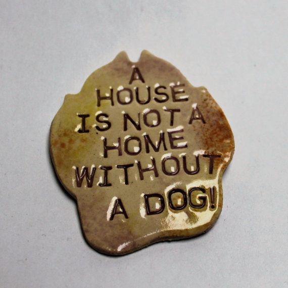 Fridge Magnet. Dog Magnet.Ceramic Magnet. Gift for Dog Lover. Gift for Animal Lover. Refrigerator Magnet. House is Not a Home Without a Dog