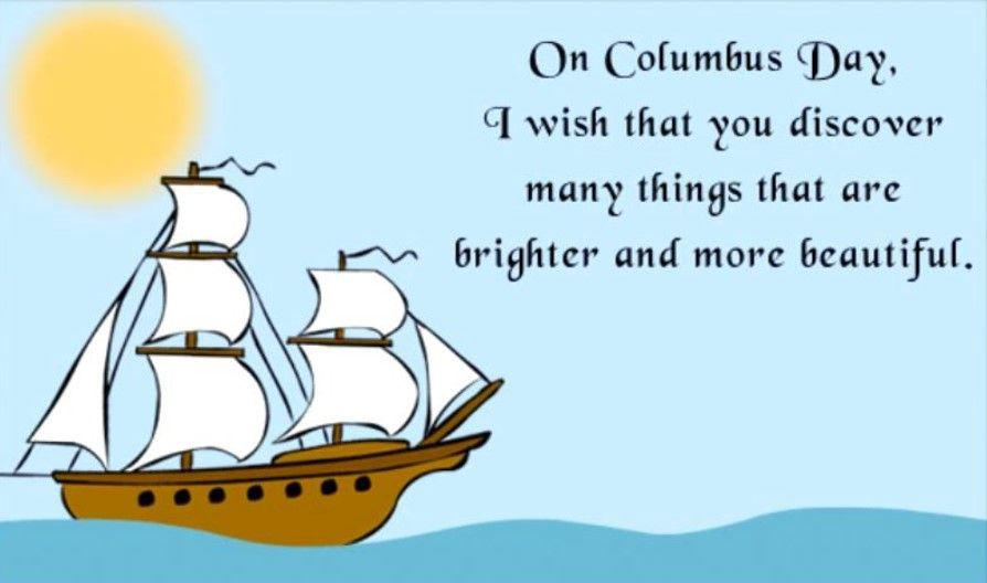 Quotes About Columbus Day Funny Happy Columbus Day Day Wishes Columbus Day Holiday