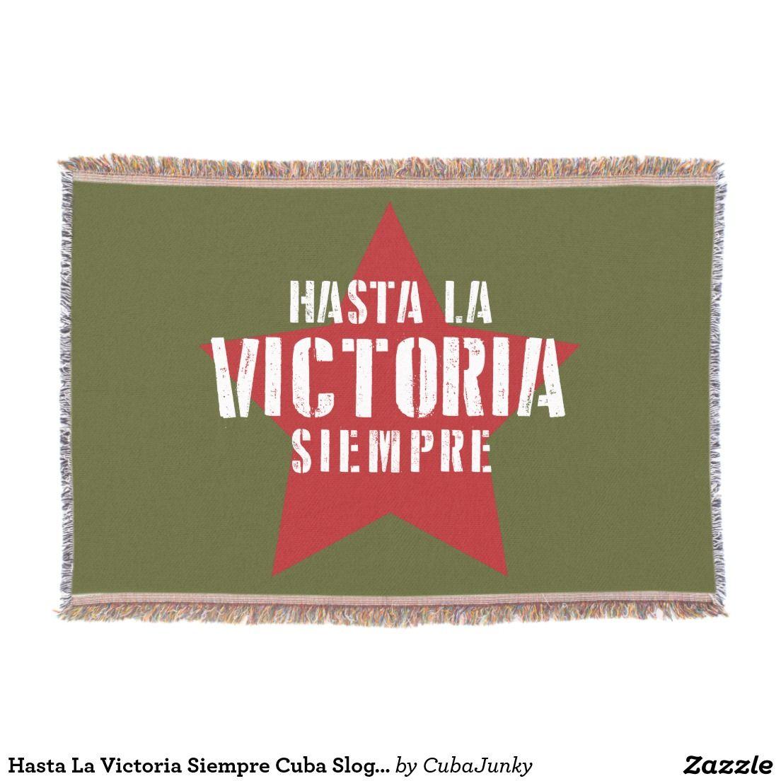 Hasta La Victoria Siempre Cuba Slogan Throw