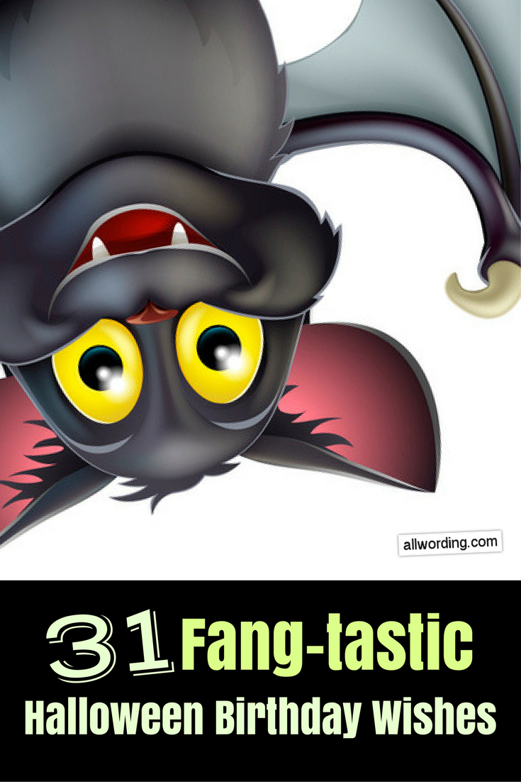 31 Fangtastic Halloween Birthday Wishes Halloween