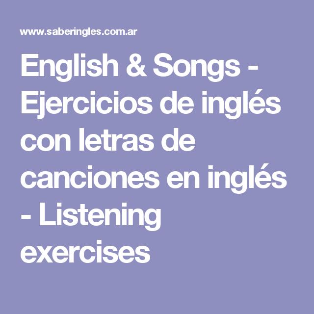 English Songs Ejercicios De Inglés Con Letras De Canciones En Inglés Listening Exercises Canciones En Ingles Faciles Ejercicios De Ingles Canciones
