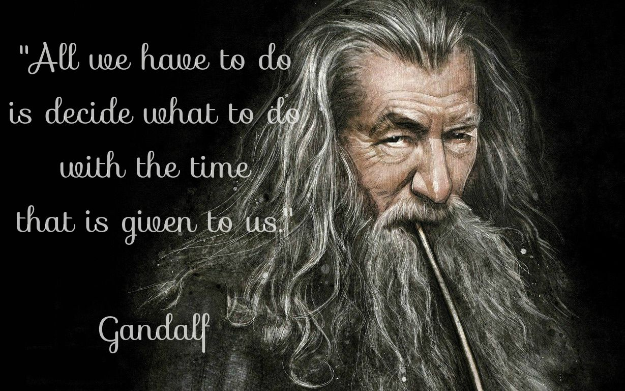 Lord Of The Rings Quotes Decide Is What To Do With The Time That