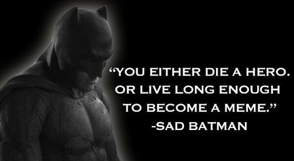 Batman words to live by