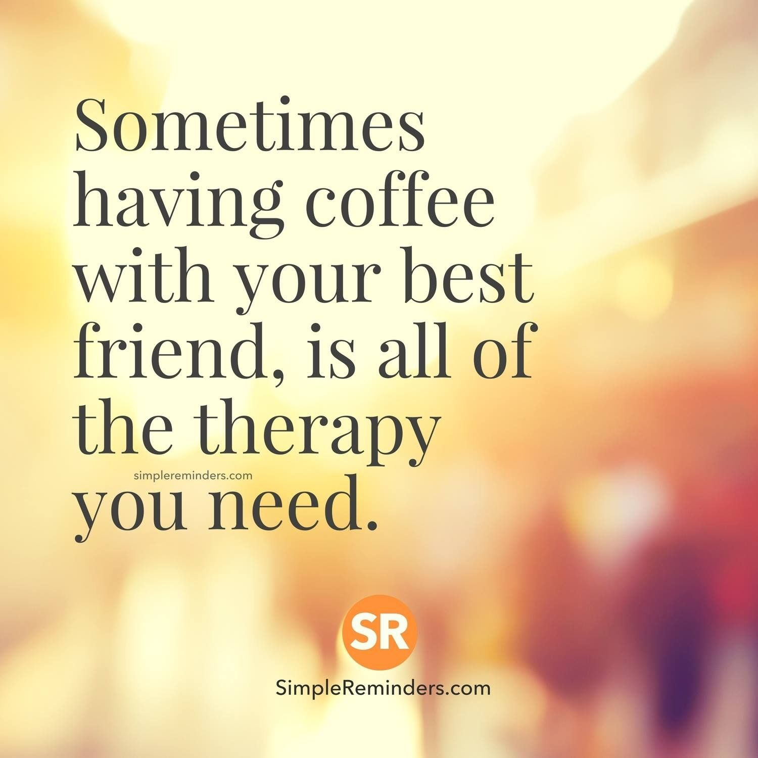Quotes About Coffee And Friendship Coffee Friends Quotes  The Coffee Life  Pinterest  Coffee