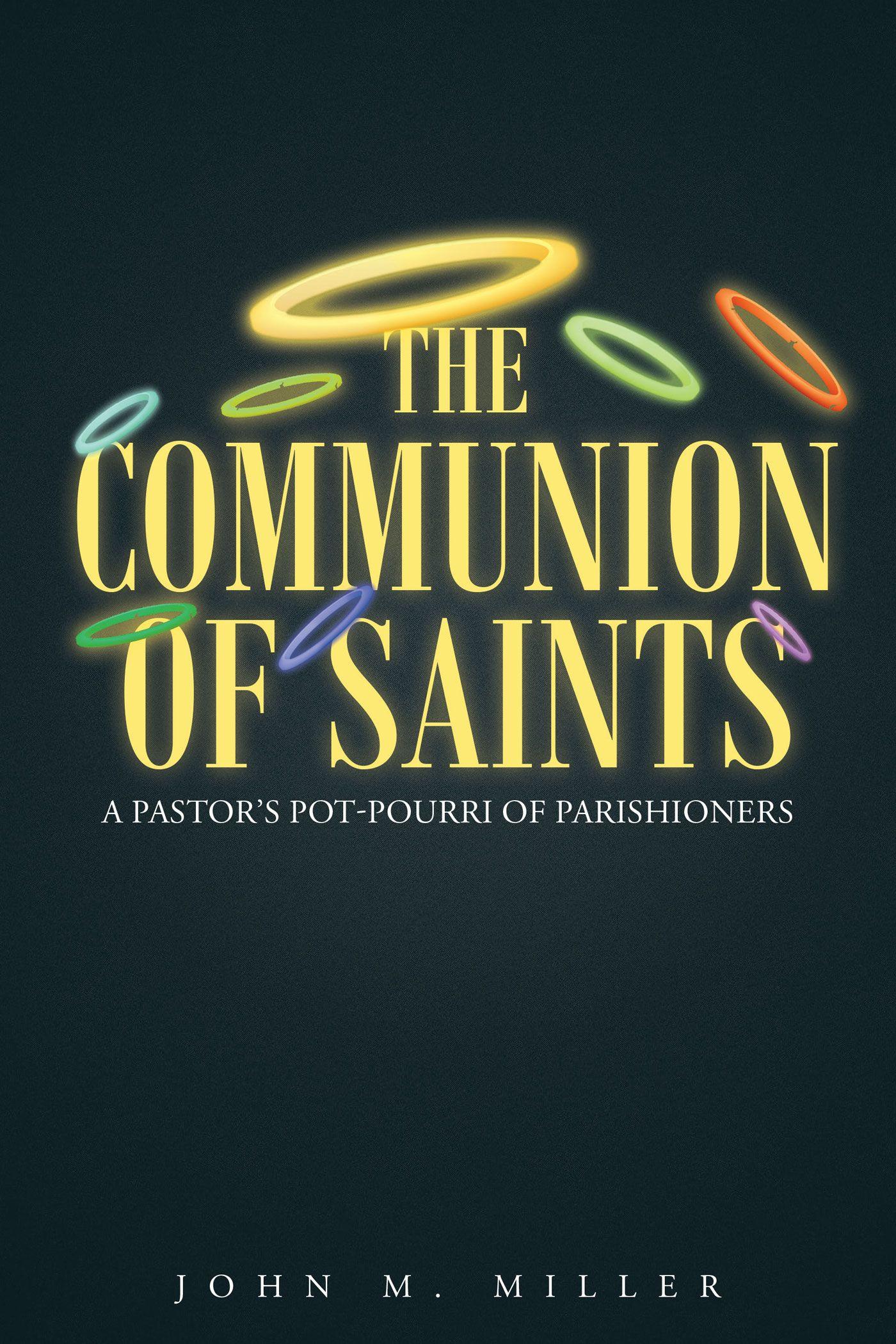 books christian faith publishing author john miller s newly books christian faith publishing author john miller s newly released the communion of