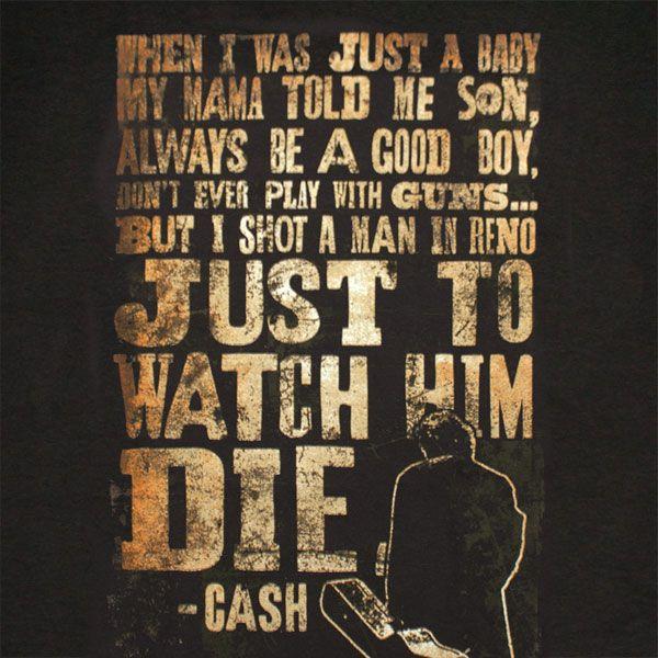 JOHNNY CASH Just To Watch Him Die TShirt