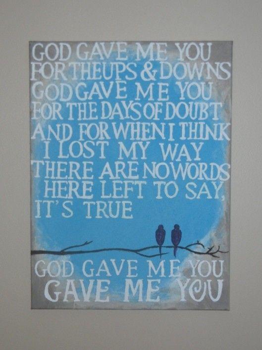 God gave me you!