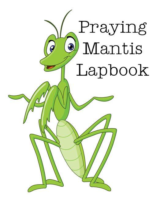 Free Praying Mantis Animal Study Lapbook Printables Praying Mantis Homeschool Nature Study Lapbook