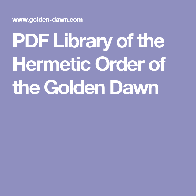 PDF Library of the Hermetic Order of the Golden Dawn | Awake