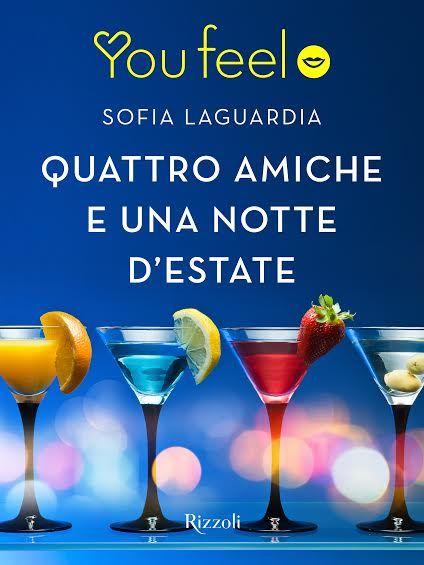 Segnalazione - QUATTRO AMICHE E UNA NOTTE D'ESTATE di Sofia Laguardia  http://lindabertasi.blogspot.it/2015/06/quattro-amiche-e-una-notte-destate-di.html