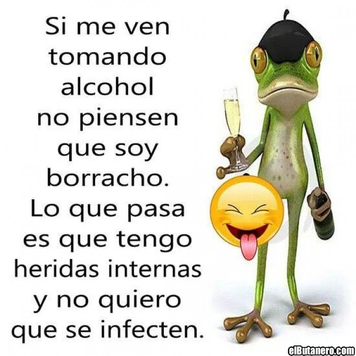Tomando Alcohol Frases De Borrachos Frases Divertidas Humor Frases Para Reirse Mucho