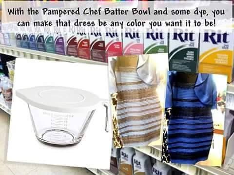 With the Pampered Chef Batter Bowl and some dye, you can make that dress be any color you want it to be! www.pamperedchef.biz/carmenjlaw