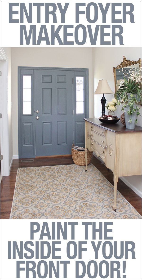 Make A BIG Statement In Your Foyer By Painting The INSIDE Of Your Front Door !