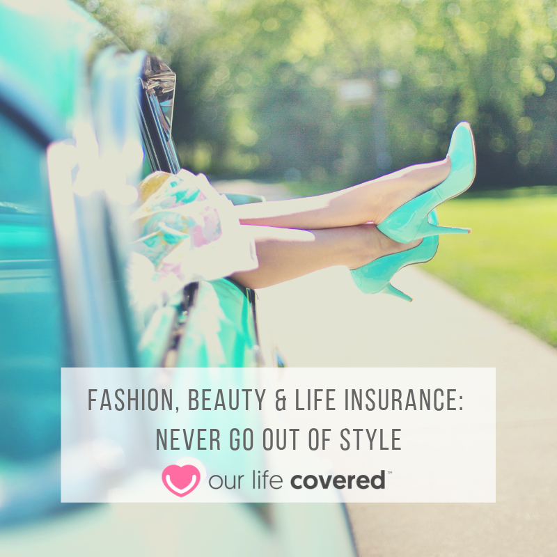 Fashion Beauty Life Insurance Never Go Out Of Style Beauty