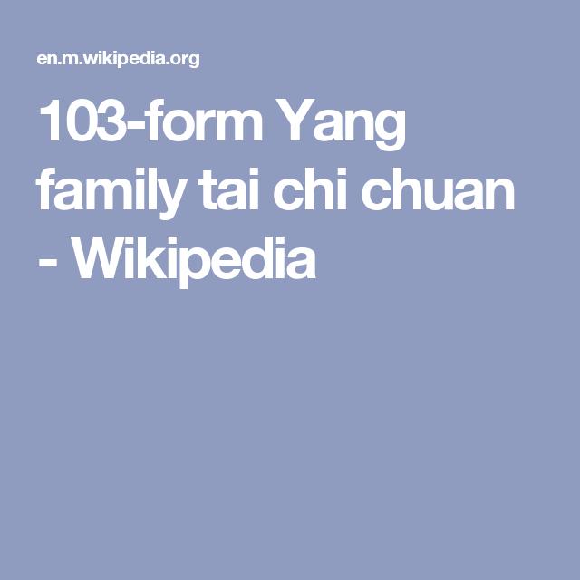 103-form Yang family tai chi chuan - Wikipedia | tai chi