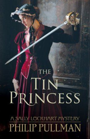 The Tin Princess (Sally Lockhart) - Philip Pullman