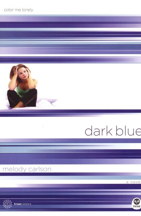 Dark Blue: Color Me Lonely (TrueColors, Book 1) by Melody Carlson ...
