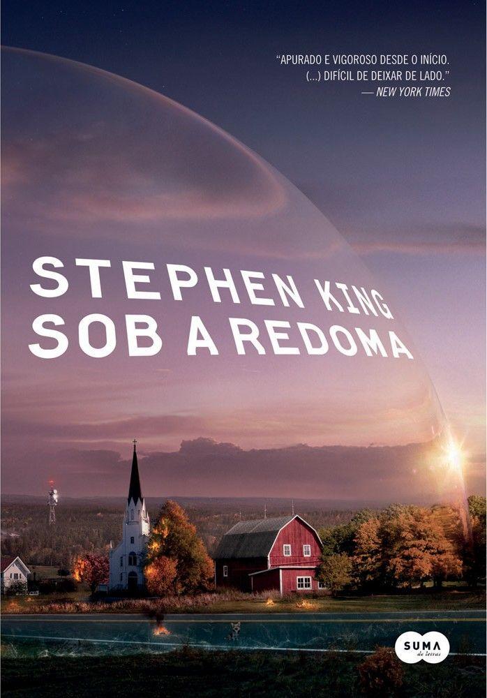 Sob A Redoma Stephen King Livros De Terror Stephen King