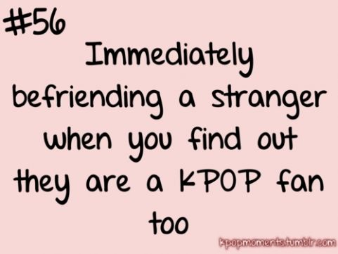 Because Not Everyone Is As Cool As We Are Unfortunately I Have Yet To Meet Another Fan Kpop Quotes Fangirl Quotes Funny Kpop Memes