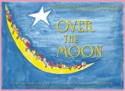 Over the Moon: The Broadway Lullabye Project