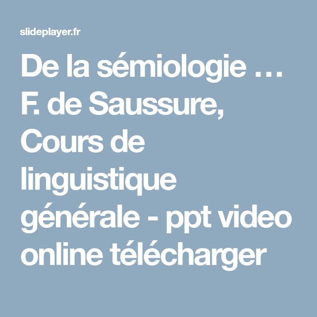 De La Semiologie F De Saussure Cours De Linguistique Generale Ppt Video Online Telecharger Linguistique Ppt Telechargement
