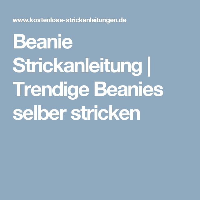 Beanie Strickanleitung Trendige Beanies Selber Stricken Stricken