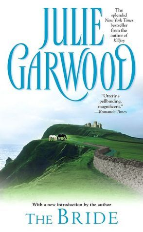 The Bride By Julie Garwood Love The Dialogue Between The Main