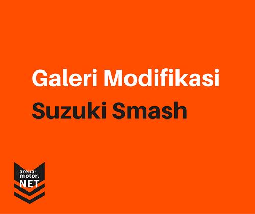 Modifikasi Motor Suzuki Smash