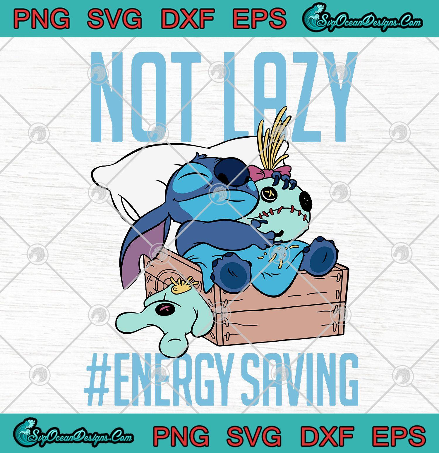 Disney Lilo & Stitch Not Lazy Energy Saving SVG PNG EPS