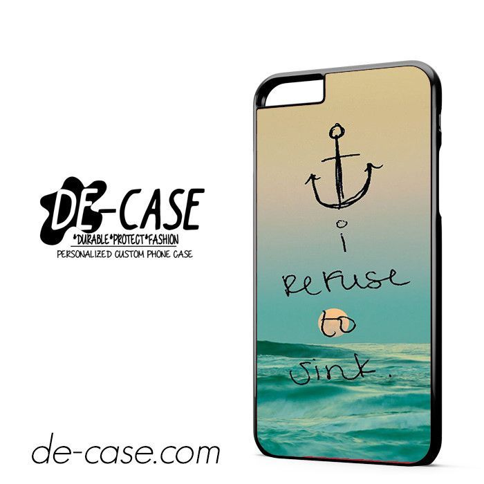I Refuse To Sink Quote DEAL-5498 Apple Phonecase Cover For Iphone 6/ 6S Plus