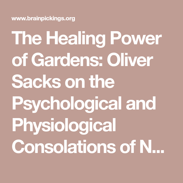 aef456929ef09274798ab67994c8b2b2 - The Healing Power Of Gardens Oliver Sacks
