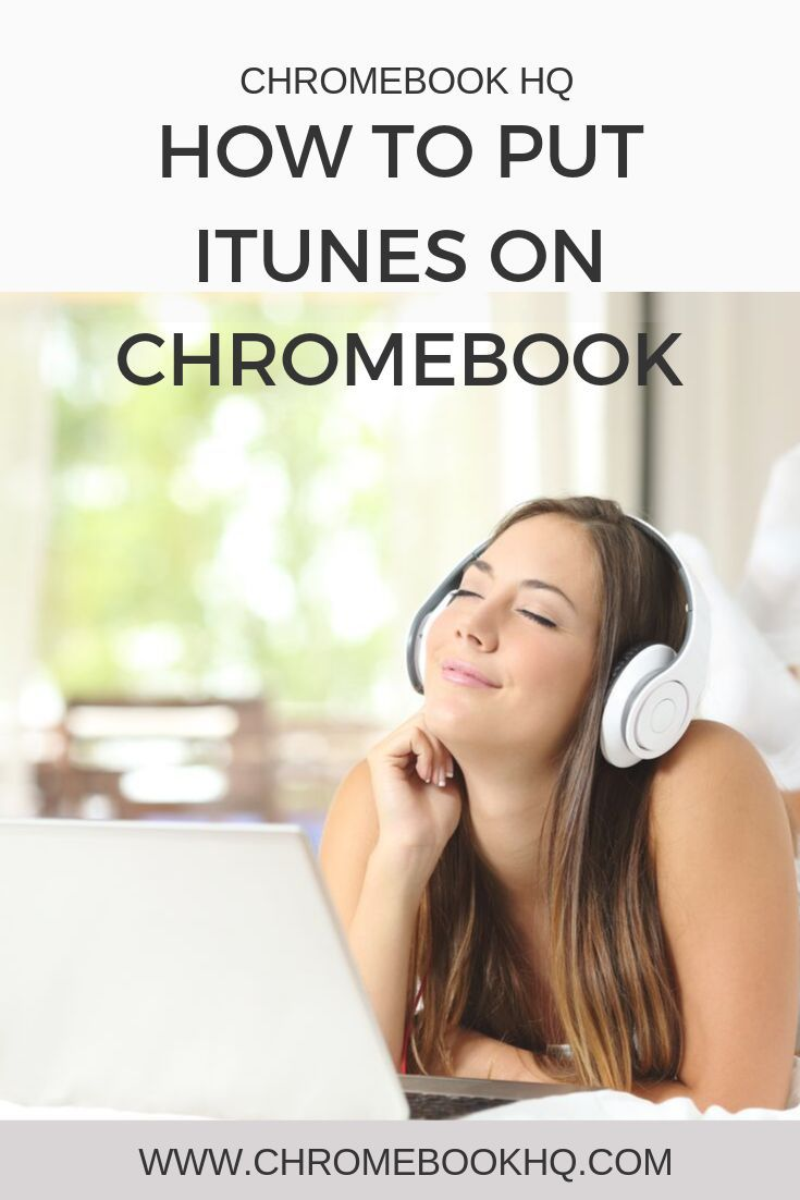 How to put iTunes on Chromebook? Chromebook, Itunes