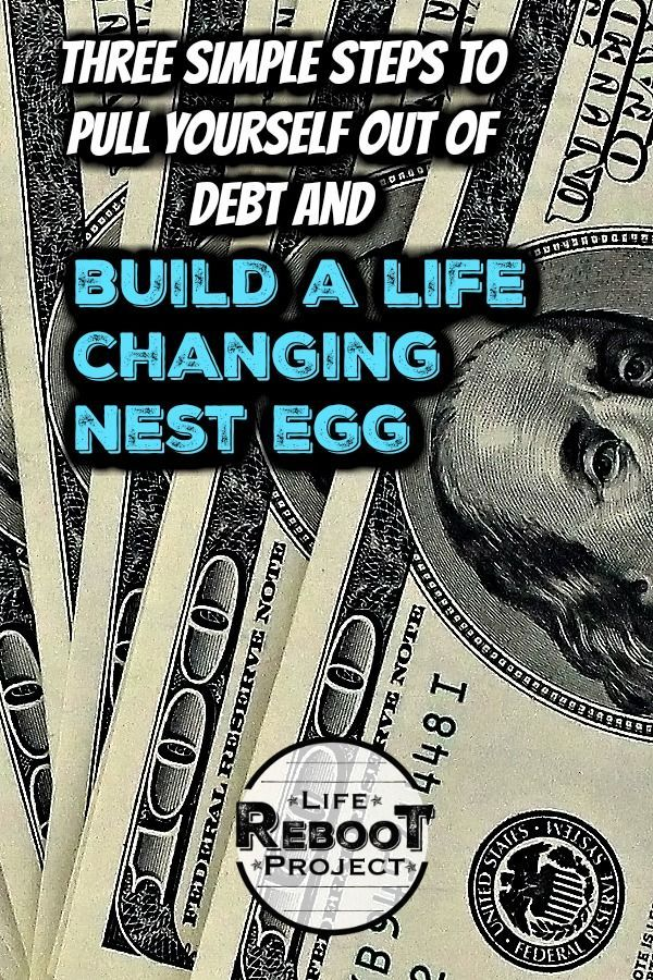 Personal Finance; Dig Yourself out of Debt / Budgeting #financenestegg Here are three simple steps to pull yourself out of debt and create a life-changing nest egg. Being debt free is the first step on your path to total financial freedom. Building nest egg money is second.       #budgeting  #nestegg #debtfree #personalfinance  #liferebootproject #financenestegg