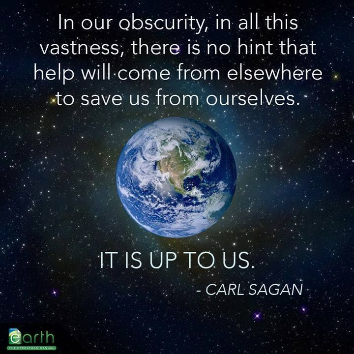 Dang, seems like everything Carl Sagan said was powerful and on point. So, it's up to us. Thanks to More Trees Less Assholes and Revolution - 2040 for the image.