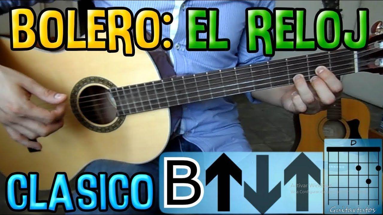 Como Tocar El Reloj Bolero Tradicional Mexicano En Guitarra