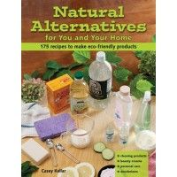 Natural Alternatives for You and your Home #book
